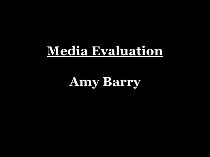 Media Evaluation   Amy Barry