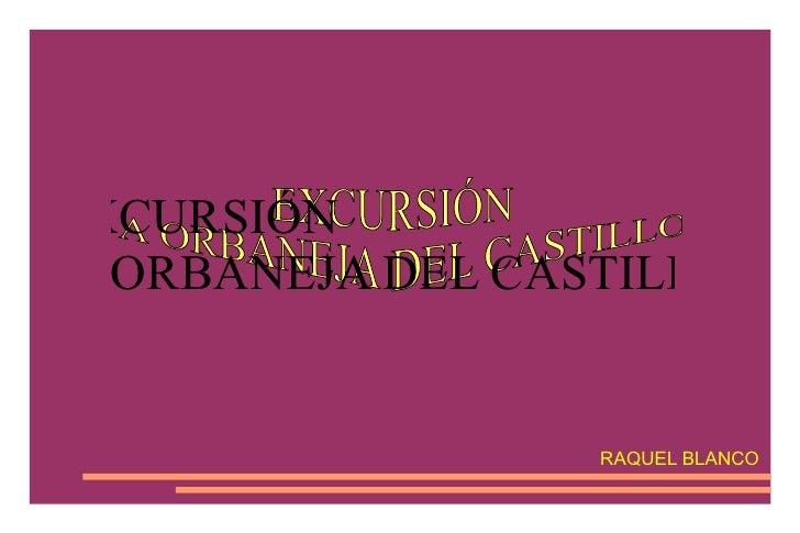 RAQUEL BLANCO EXCURSIÓN A ORBANEJA DEL CASTILLO