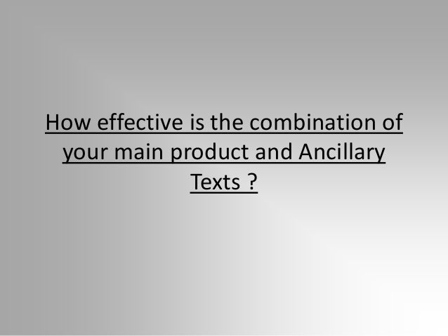How effective is the combination of your main product and Ancillary Texts ?