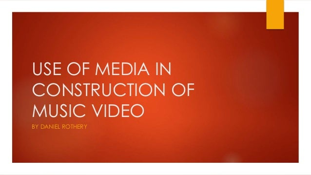 USE OF MEDIA IN CONSTRUCTION OF MUSIC VIDEO BY DANIEL ROTHERY