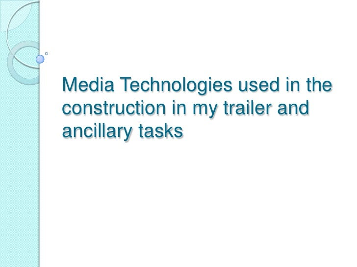 Media Technologies used in the construction in my trailer and ancillary tasks<br />