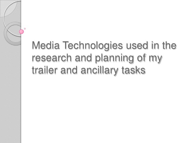 Media Technologies used in the research and planning of my trailer and ancillary tasks<br />
