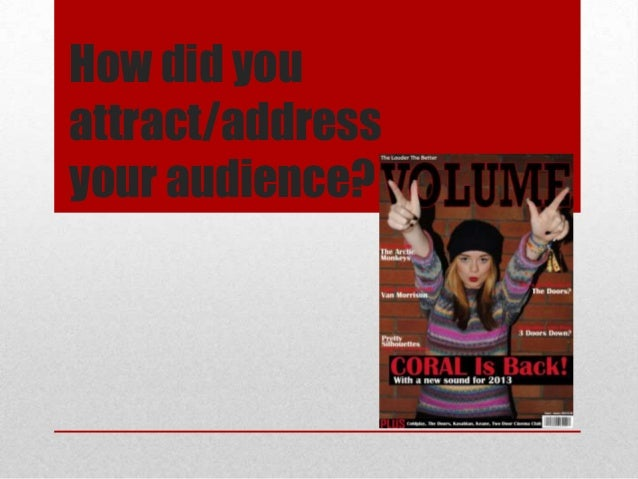 How did youattract/addressyour audience?