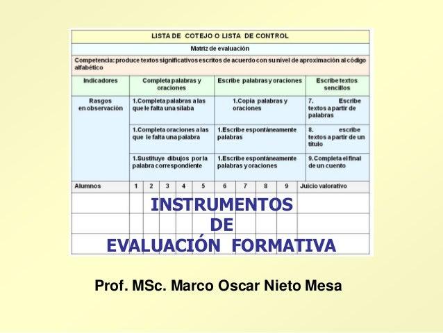 INSTRUMENTOS DE EVALUACIÓN FORMATIVA Prof. MSc. Marco Oscar Nieto Mesa