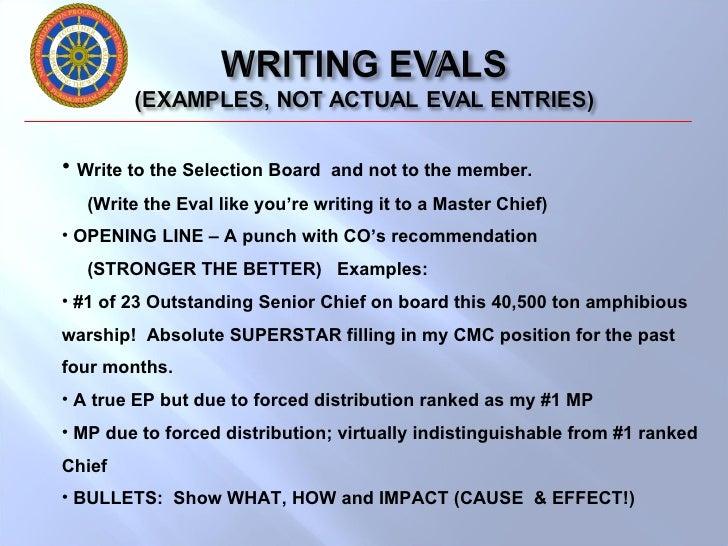 <ul><li>Write to the Selection Board  and not to the member. </li></ul><ul><li>(Write the Eval like you're writing it to a...
