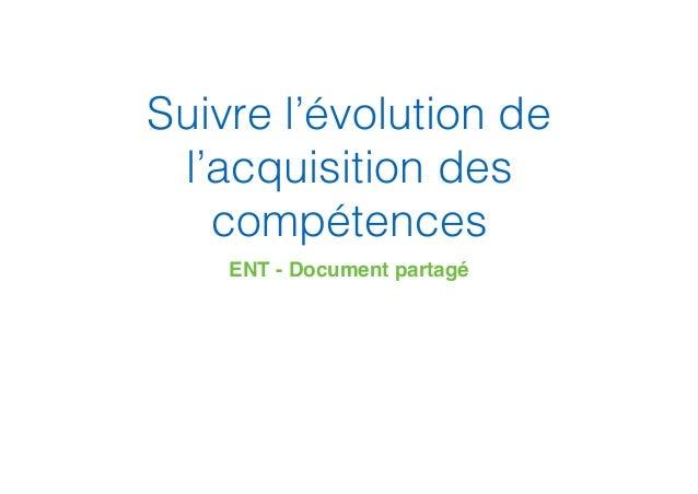 Suivre l'évolution de l'acquisition des compétences ENT - Document partagé