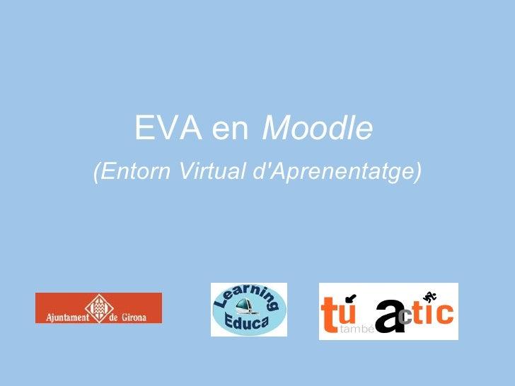 EVA en Moodle (Entorn Virtual d'Aprenentatge)