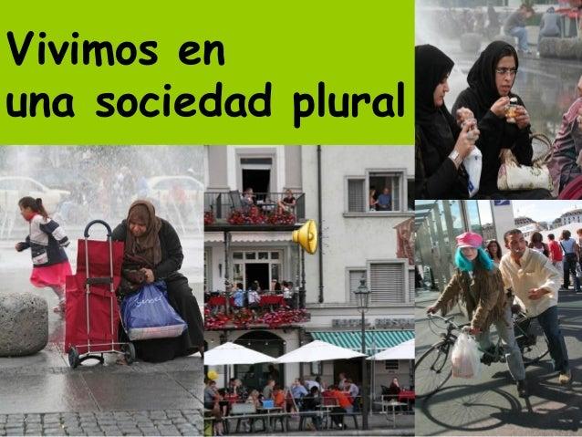 Vivimos enuna sociedad plural          Margarita Ruiz Peradejordi