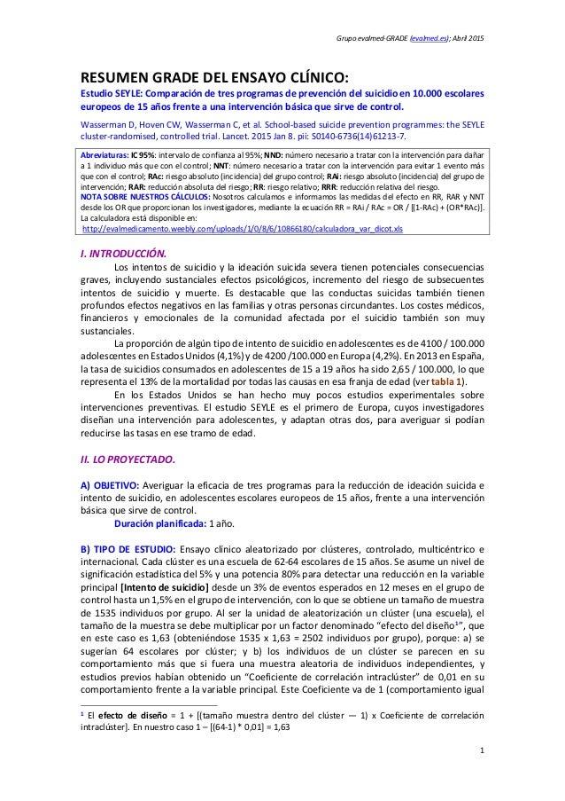 Grupo evalmed-GRADE (evalmed.es); Abril 2015 RESUMEN GRADE DEL ENSAYO CLÍNICO: Estudio SEYLE: Comparación de tres programa...
