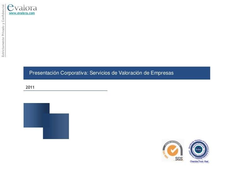 Estrictamente Privado y Confidencial                                       www.evalora.com                                ...