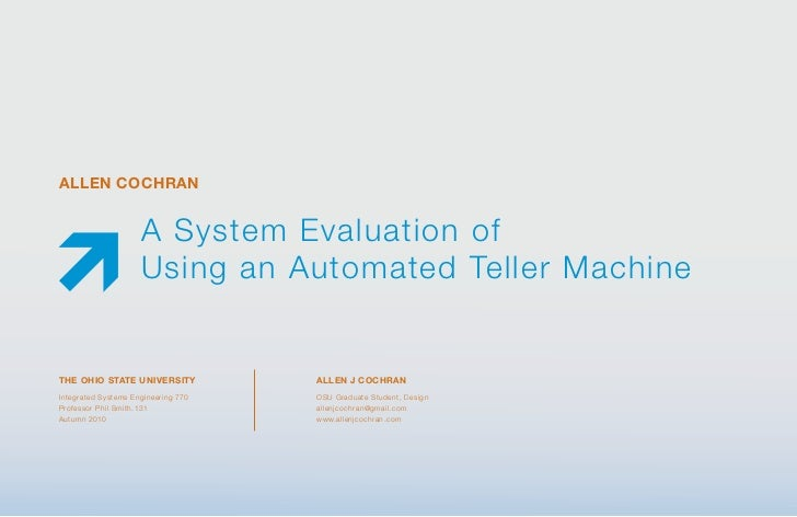 ALLEN COCHRAN                      A System Evaluation of                      Using an Automated Teller MachineTHE OHIO S...