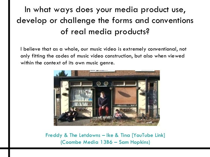 In what ways does your media product use,develop or challenge the forms and conventions           of real media products? ...