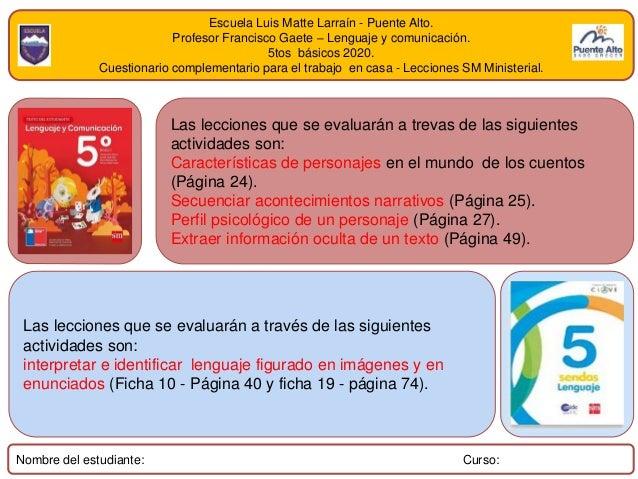 Escuela Luis Matte Larraín - Puente Alto. Profesor Francisco Gaete – Lenguaje y comunicación. 5tos básicos 2020. Cuestiona...