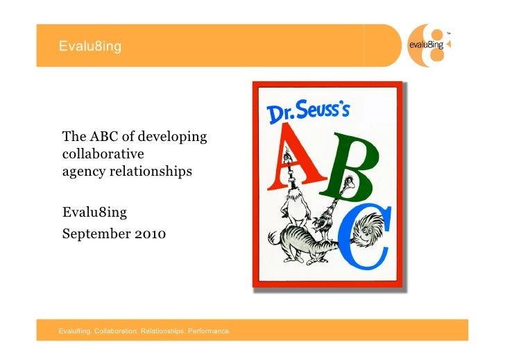 Evalu8ing      The ABC of developing  collaborative  agency relationships   Evalu8ing  September 2010                     ...
