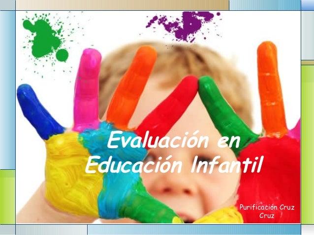 LOGO Evaluación en Educación lnfantil Purificación Cruz Cruz