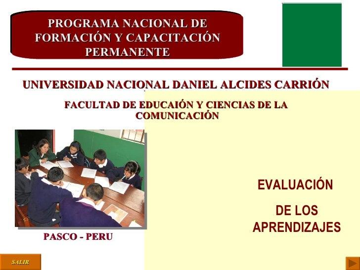 PROGRAMA NACIONAL DE FORMACIÓN Y CAPACITACIÓN PERMANENTE EVALUACIÓN  DE LOS APRENDIZAJES PASCO - PERU SALIR UNIVERSIDAD NA...