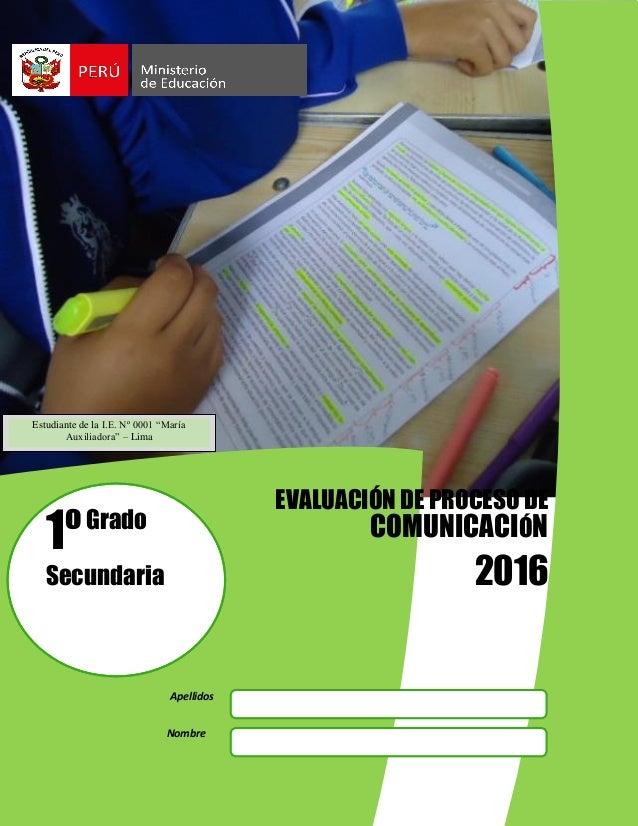 DATOS DEL ESTUDIANTE: ale 1ºGrado Secundaria EVALUACIÓN DE PROCESO DE COMUNICACIÓN 2016 Apellidos Nombre Estudiante de la ...