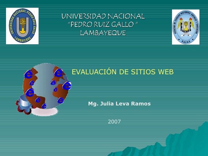 EVALUACIÓN DE SITIOS WEB  Mg. Julia Leva Ramos  2007