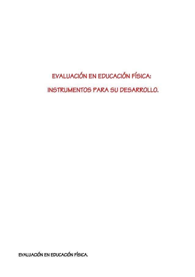 EVALUACIÓN EN EDUCACIÓN FÍSICA: INSTRUMENTOS PARA SU DESARROLLO. EVALUACIÓN EN EDUCACIÓN FÍSICA.