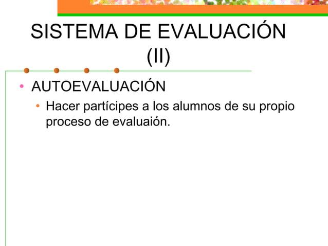 Generando Criterios de Evaluación • DEFINICIÓN: • Descripción o estándar de la realización que expresa el tipo y grado de ...