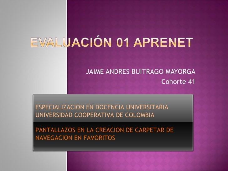 JAIME ANDRES BUITRAGO MAYORGA Cohorte 41 ESPECIALIZACION EN DOCENCIA UNIVERSITARIA UNIVERSIDAD COOPERATIVA DE COLOMBIA PAN...