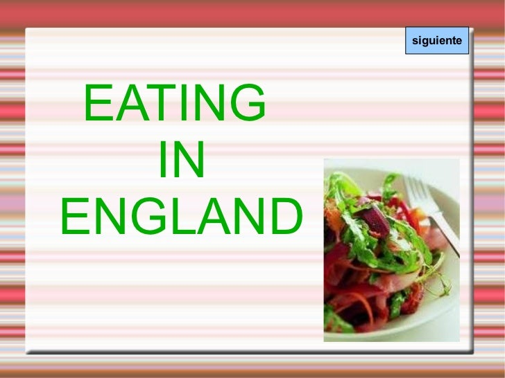 EATING  IN ENGLAND