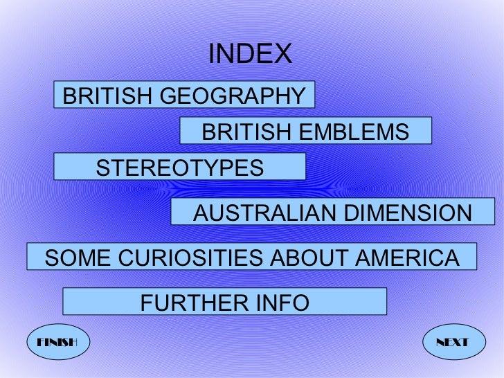 INDEX   BRITISH GEOGRAPHY               BRITISH EMBLEMS         STEREOTYPES               AUSTRALIAN DIMENSION SOME CURIOS...