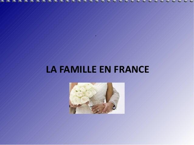 ,LA FAMILLE EN FRANCE