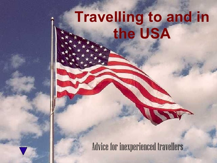 Travelling to and in     the USA  Advice for inexperienced travellers