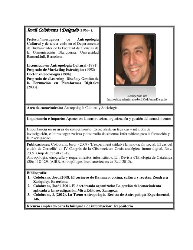 Jordi Colobrans i Delgado (1965- ). Profesor/investigador de Antropología Cultural y de tercer ciclo en el Departamento de...