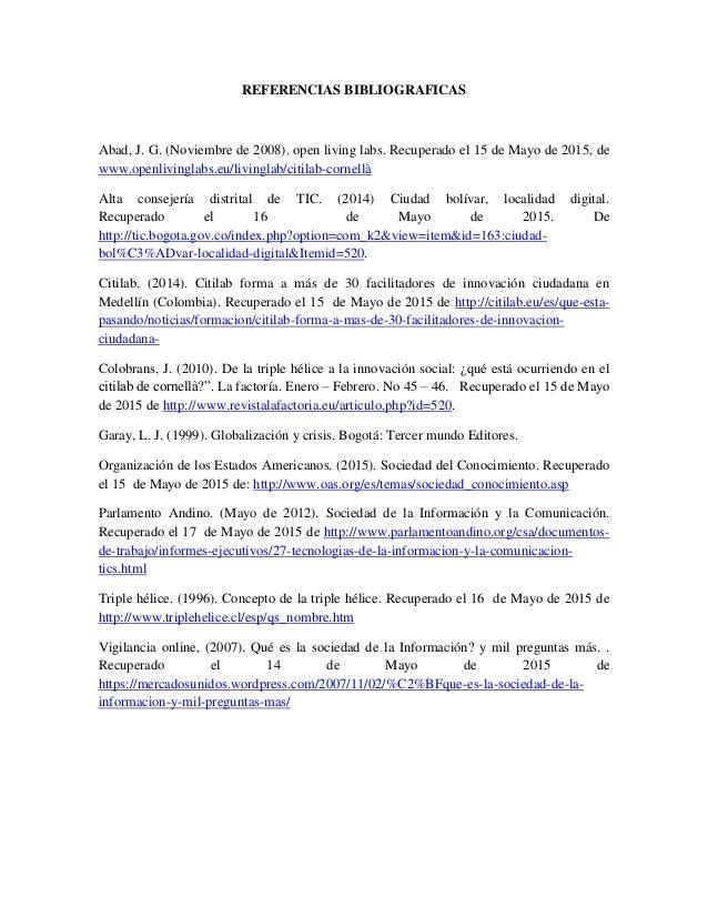 REFERENCIAS BIBLIOGRAFICAS Abad, J. G. (Noviembre de 2008). open living labs. Recuperado el 15 de Mayo de 2015, de www.ope...
