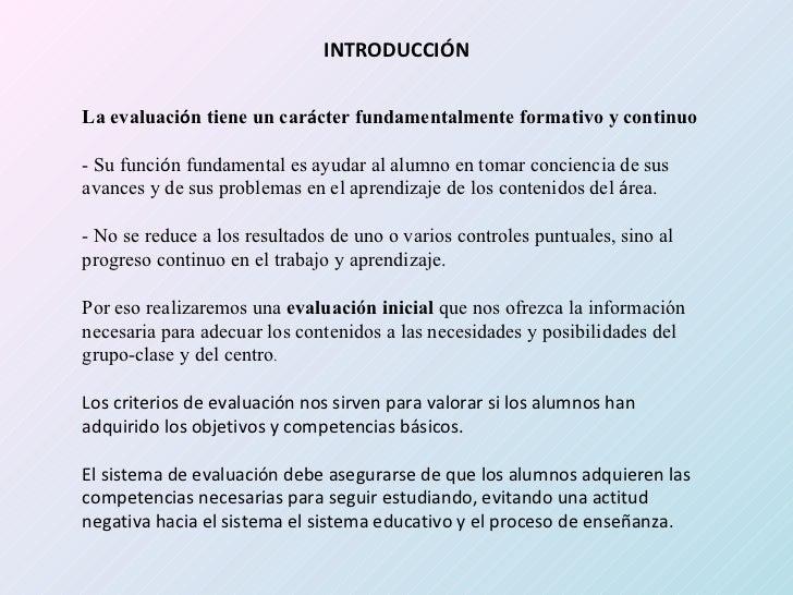 INTRODUCCIÓN La evaluaci ó n tiene un car á cter fundamentalmente formativo y continuo - Su funci ó n fundamental es ayuda...