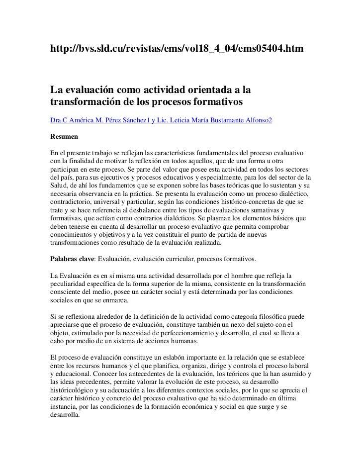 http://bvs.sld.cu/revistas/ems/vol18_4_04/ems05404.htm<br />La evaluación como actividad orientada a la transformación de ...