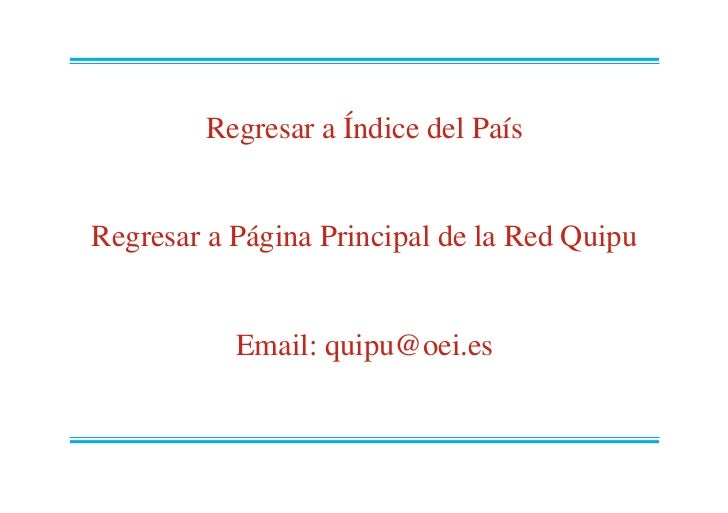 Regresar a Índice del PaísRegresar a Página Principal de la Red Quipu           Email: quipu@oei.es