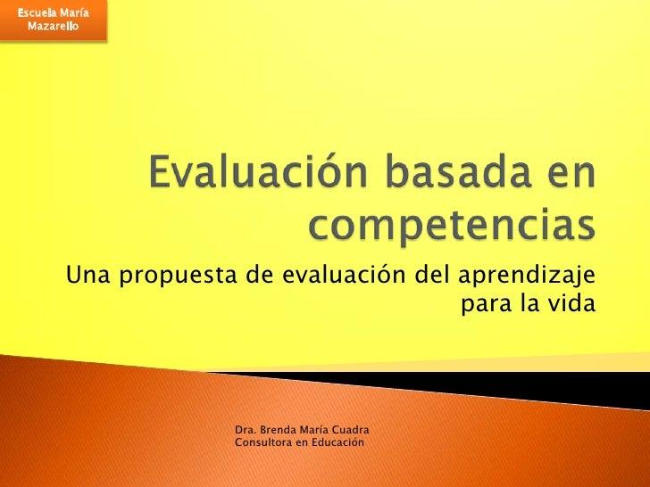Escuela María Mazarello<br />Evaluación basada en competencias<br />Una propuesta de evaluación del aprendizaje para la vi...
