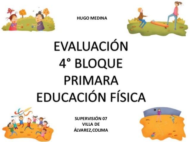 HUGO MEDINA SUPERVISIÓN 07 VILLA DE ÁLVAREZ,COLIMA