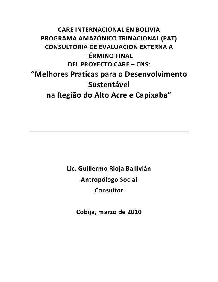 CARE INTERNACIONAL EN BOLIVIA  PROGRAMA AMAZÓNICO TRINACIONAL (PAT)   CONSULTORIA DE EVALUACION EXTERNA A              TÉR...