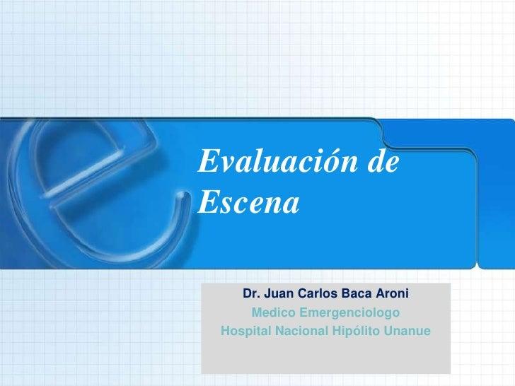 EVALUACION DE LA ESCENA - MEDICINA PREHOSPITALARIA-