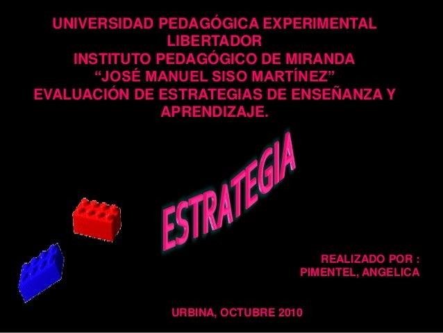 """UNIVERSIDAD PEDAGÓGICA EXPERIMENTAL LIBERTADOR INSTITUTO PEDAGÓGICO DE MIRANDA """"JOSÉ MANUEL SISO MARTÍNEZ"""" EVALUACIÓN DE E..."""
