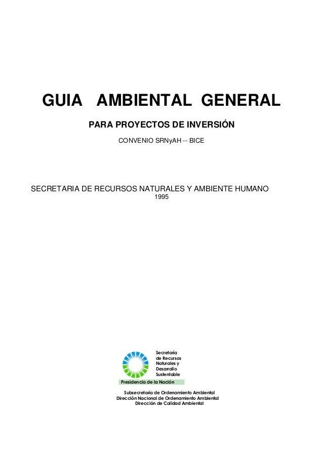 GUIA AMBIENTAL GENERAL PARA PROYECTOS DE INVERSIÓN CONVENIO SRNyAH -- BICE SECRETARIA DE RECURSOS NATURALES Y AMBIENTE HUM...