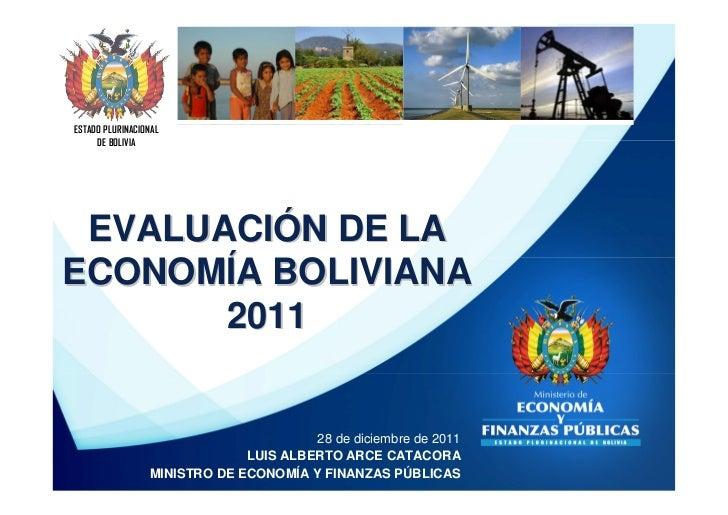 ESTADO PLURINACIONAL     DE BOLIVIA EVALUACIÓN DE LAECONOMÍA BOLIVIANA       2011                                       28...