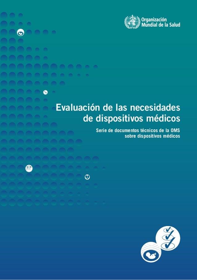 Evaluación de las necesidades de dispositivos médicos Serie de documentos técnicos de la OMS sobre dispositivos médicos