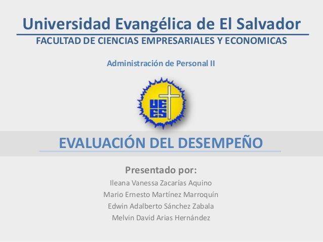Universidad Evangélica de El Salvador FACULTAD DE CIENCIAS EMPRESARIALES Y ECONOMICAS Administración de Personal II EVALUA...