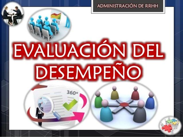 EVALUACIÓN DEL DESEMPEÑO ADMINISTRACIÓN DE RRHH