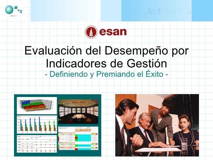 Evaluación del Desempeño por Indicadores de Gestión - Definiendo y Premiando el Éxito -