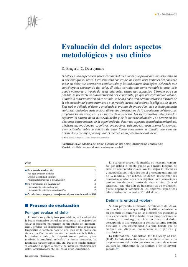 ¶ E – 26-008-A-02  Evaluación del dolor: aspectos metodológicos y uso clínico D. Bragard, C. Decruynaere El dolor es una e...