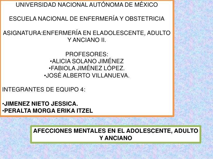 UNIVERSIDAD NACIONAL AUTÓNOMA DE MÉXICO ESCUELA NACIONAL DE ENFERMERÍA Y OBSTETRICIAASIGNATURA:ENFERMERÍA EN ELADOLESCENTE...