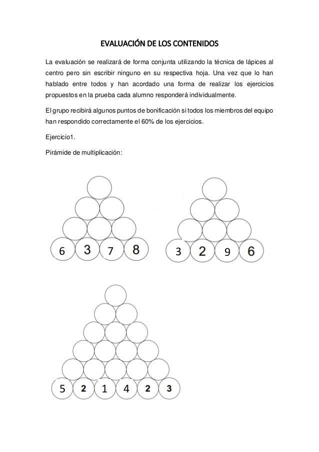 EVALUACIÓN DE LOS CONTENIDOS La evaluación se realizará de forma conjunta utilizando la técnica de lápices al centro pero ...
