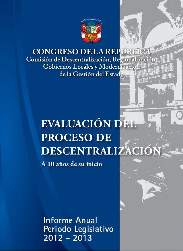 Informe Anual Periodo Legislativo 2012 - 2013 La publicación del presente informe contó con el apoyo de: EVALUACIÓN DEL PR...