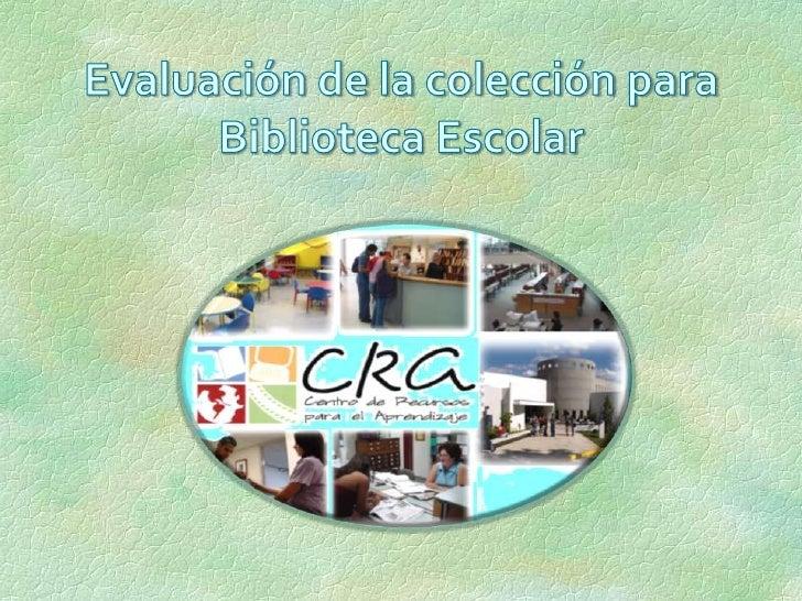 Evaluación de la colección para Biblioteca Escolar<br />
